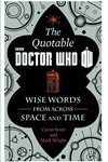 Quotable Doctor Who Wise Words Across Time & Space HC