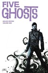 Five Ghosts Deluxe Edition HC Vol. 01
