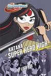 DC Super Hero Girls YR HC Katana  at Super Hero High