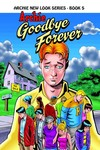 Archie New Look Series TPB Vol. 05 Goodbye Forever