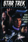 Star Trek Classics TPB Vol. 05 Who Killed Captain Kirk