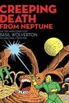 Creeping Death From Neptune Basil Wolverton HC
