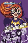 DC Super Hero Girls HC Batgirl at Super Hero High