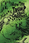 14. How the Trump Stole Christmas Green Foil Ed