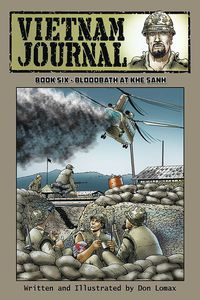 Vietnam Journal GN Vol 06 Bloodbath at Khe Sanh
