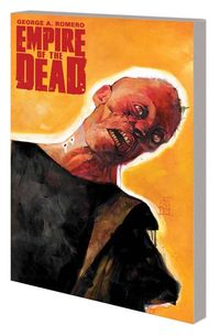 George Romeros Empire of Dead TPB Act One