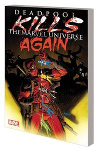Deadpool Kills Marvel Universe Again TPB