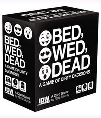 Bed Wed Dead A Game of Dirty Decisions Card Game