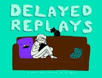 Delayed Replays GN