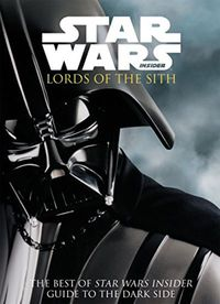 Best Of Star Wars Insider Vol. 05 Lords Of The Sith