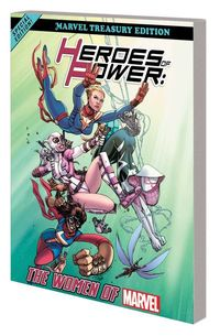 Heroes of Power: The Women of Marvel All New Marvel Treasury Ed TPB