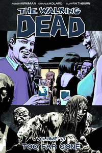 Walking Dead TPB Vol. 13 Too Far Gone