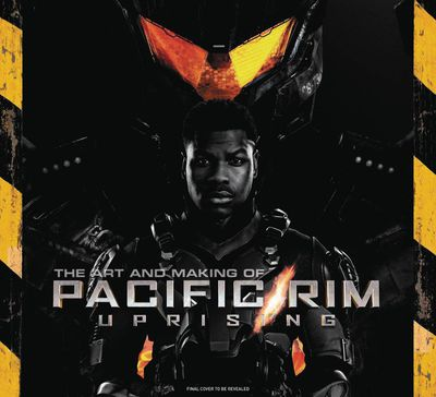Art and Making of Pacific Rim Uprising HC