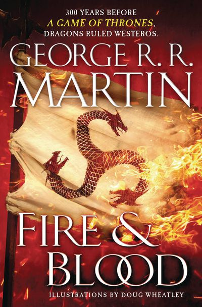 Fire & Blood 300 Years Before a Game of Thrones HC