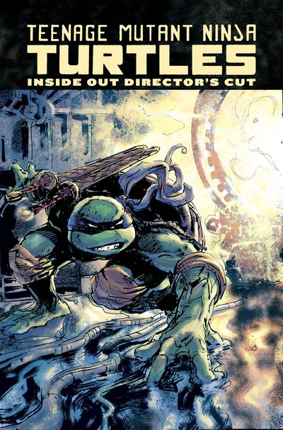 Teenage Mutant Ninja Turtles Inside Out Directors Cut HC