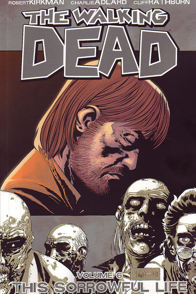 The Walking Dead TPB Vol. 6: Sorrowful Life Cover