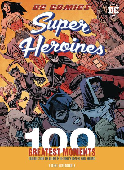 DC Comics Heroines 100 Greatest Moments HC