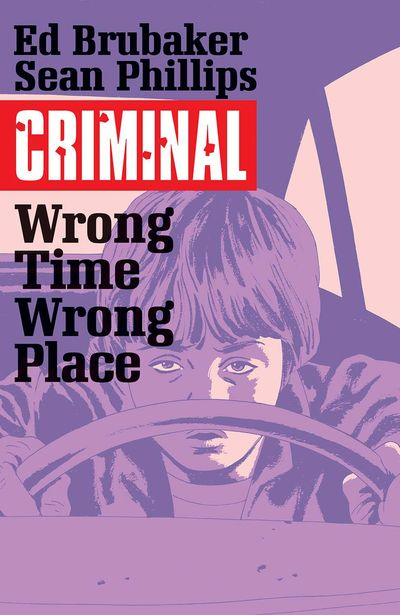 Criminal TPB Vol. 07 Wrong Place Wrong Time