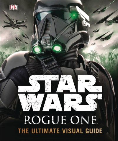 Star Wars Rogue One Ultimate Visual Guide HC